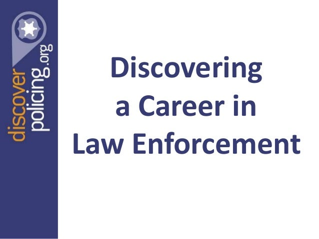 Discovering   a Career inLaw Enforcement