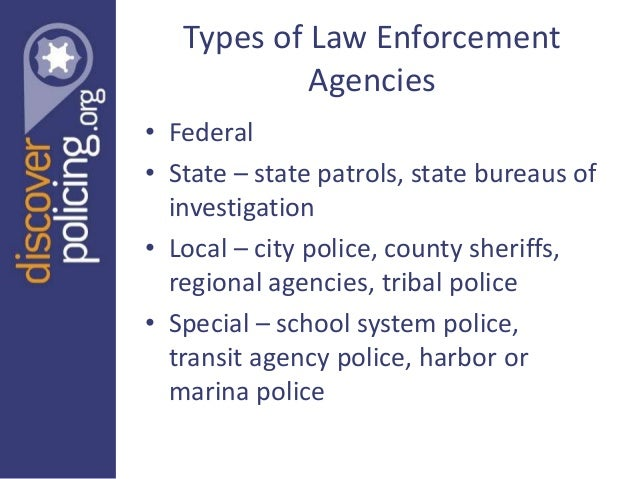 federal law enforcement agencies The federal government has plenty of law enforcement positions available across  multiple agencies.