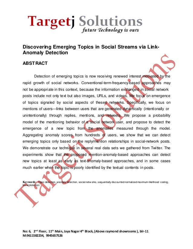 Discovering Emerging Topics in Social Streams via Link-  Anomaly Detection  ABSTRACT  Detection of emerging topics is now ...