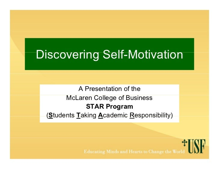 Discovering Self Motivation            Self-Motivation            A Presentation of the       McLaren C College of Busines...