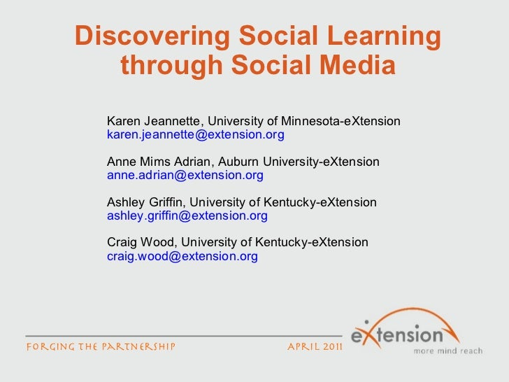 Discovering Social Learning through Social Media Karen Jeannette, University of Minnesota-eXtension [email_address] Anne M...
