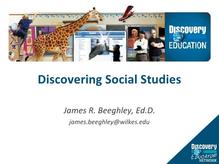 Discovering Social Studies James R. Beeghley, Ed.D. [email_address]