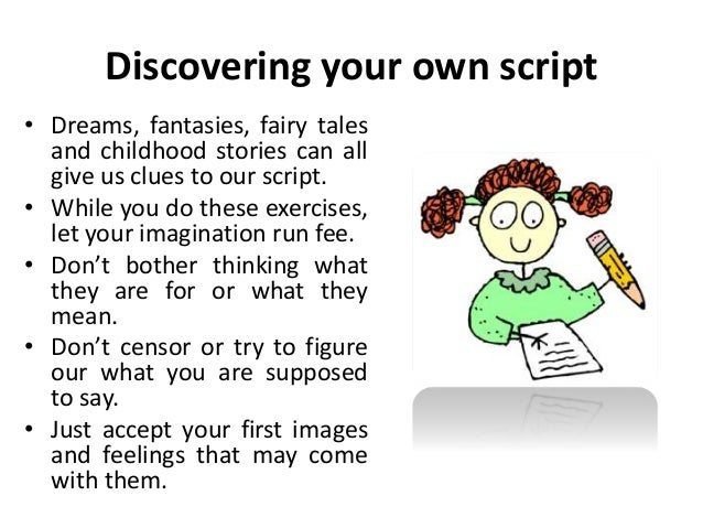 Discovering your script (Transactional analysis / TA is an integrativ…