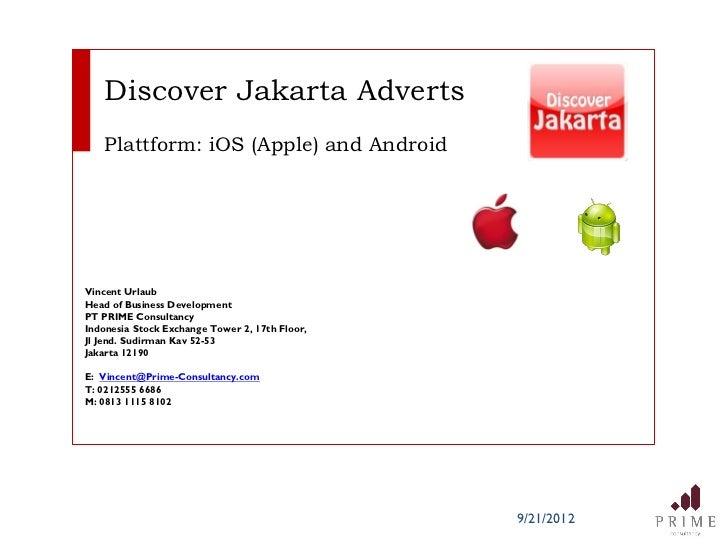 Discover Jakarta Adverts   Plattform: iOS (Apple) and AndroidVincent UrlaubHead of Business DevelopmentPT PRIME Consultanc...