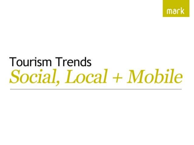 Tourism Trends: Social, Local + Mobile