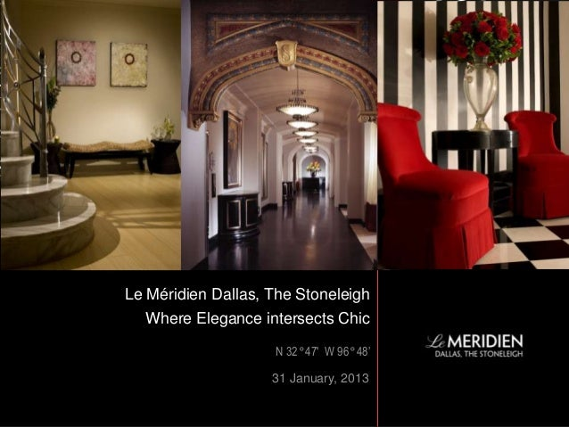 Le Méridien Dallas, The Stoneleigh                                                  Where Elegance intersects Chic        ...