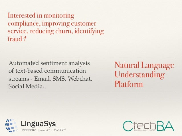 Interested in monitoring compliance, improving customer service, reducing churn, identifying fraud ? Natural Language Unde...