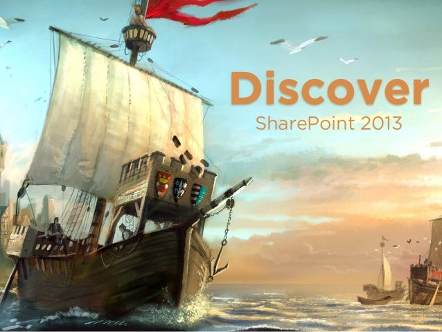 Discover SharePoint 2013