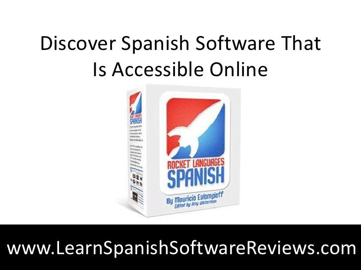 Discover Spanish Software That        Is Accessible Onlinewww.LearnSpanishSoftwareReviews.com
