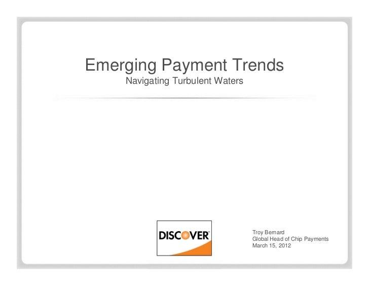 Emerging Payment Trends    Navigating Turbulent Waters                                  Troy Bernard                      ...