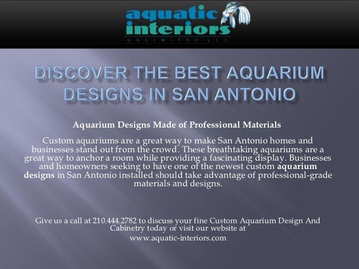 Aquarium Designs Made of Professional Materials    Custom aquariums are a great way to make San Antonio homes and  busines...
