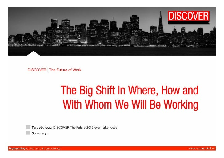 DISCOVER | The Future of Work                    The Big Shift In Where, How and                    With Whom We Will Be W...