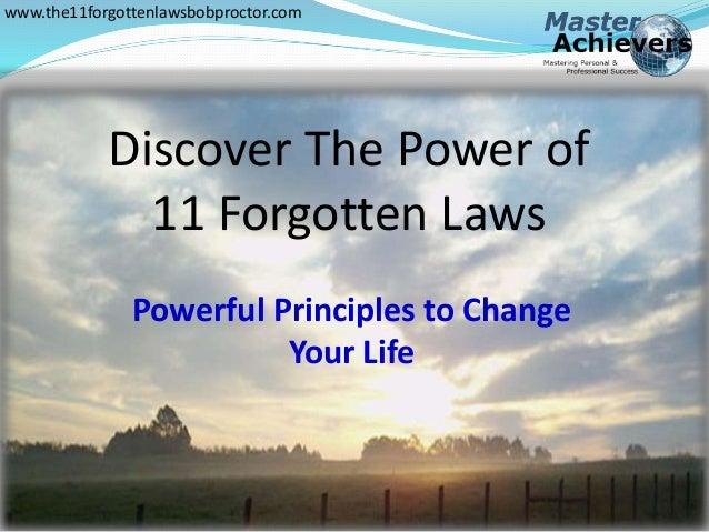 www.the11forgottenlawsbobproctor.com  Discover The Power of  11 Forgotten Laws  The 11 Forgotten Laws  Powerful Principles...