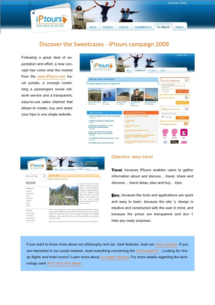 Discover the Sweetcases - iPtours campaign 2009 Following a great deal of ex- pectation and effort, a new con- cept has co...