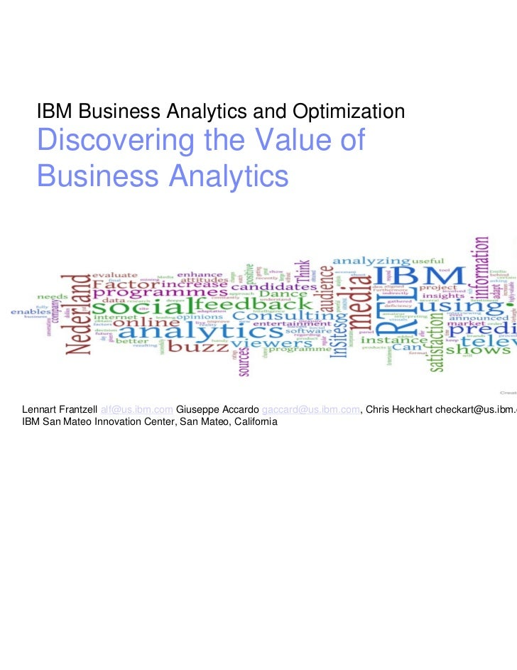 IBM Business Analytics and Optimization  Discovering the Value of  Business AnalyticsLennart Frantzell alf@us.ibm.com Gius...