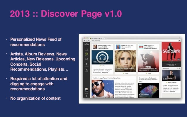 2013 :: Discover Page v1.0 • Personalized News Feed of recommendations • Artists, Album Reviews, News Articles, New Releas...