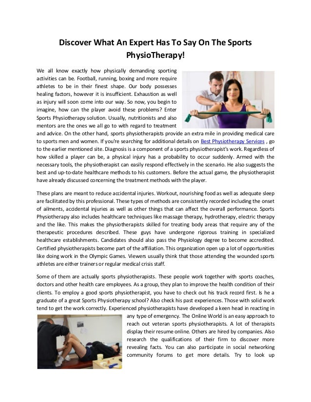 Discover What An Expert Has To Say On The Sports PhysioTherapy! We all know exactly how physically demanding sporting acti...