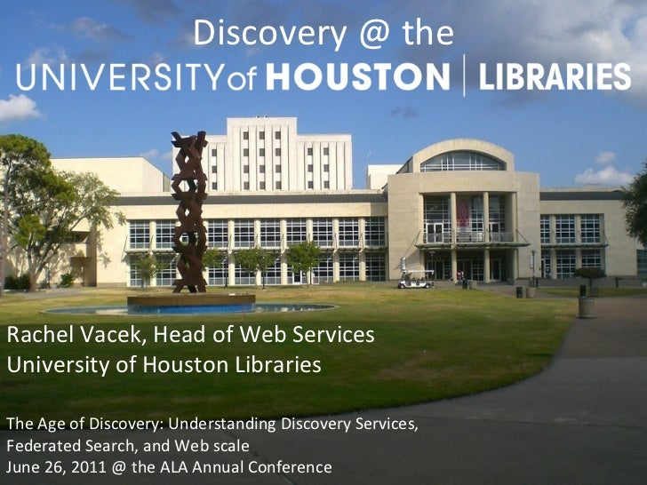Discovery @ the                                             Rachel Vacek, Head of Web Services Unive...