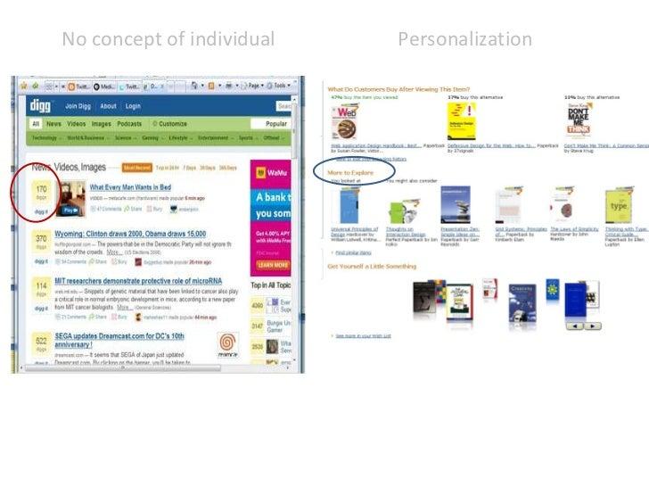 No concept of individual Personalization