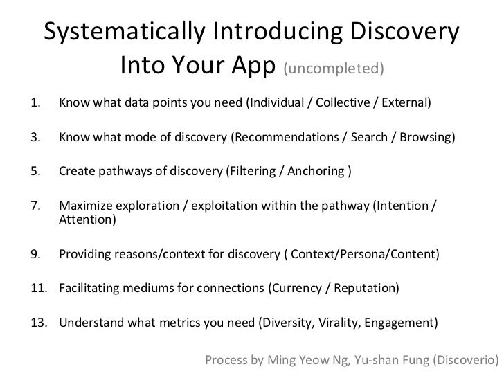 Systematically Introducing Discovery Into Your App  (uncompleted) <ul><li>Know what data points you need (Individual / Col...