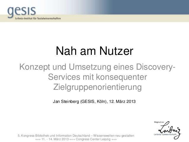 Nah am Nutzer Konzept und Umsetzung eines Discovery-       Services mit konsequenter         Zielgruppenorientierung      ...