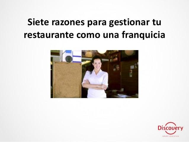 Siete razones para gestionar tu restaurante como una franquicia