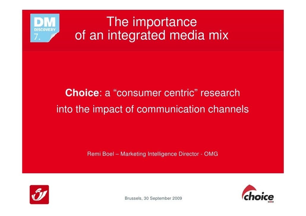 """The importance    of an integrated media mix     Choice: a """"consumer centric"""" research into the impact of communication ch..."""