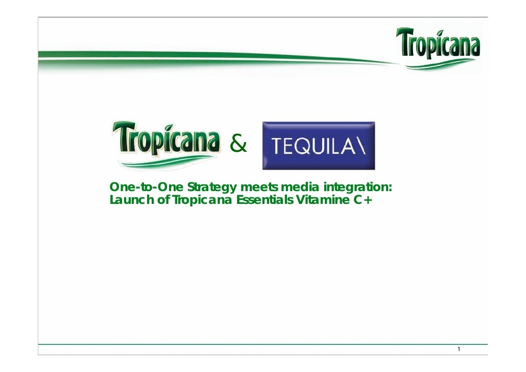 & One-to-One Strategy meets media integration: Launch of Tropicana Essentials Vitamine C+                                 ...