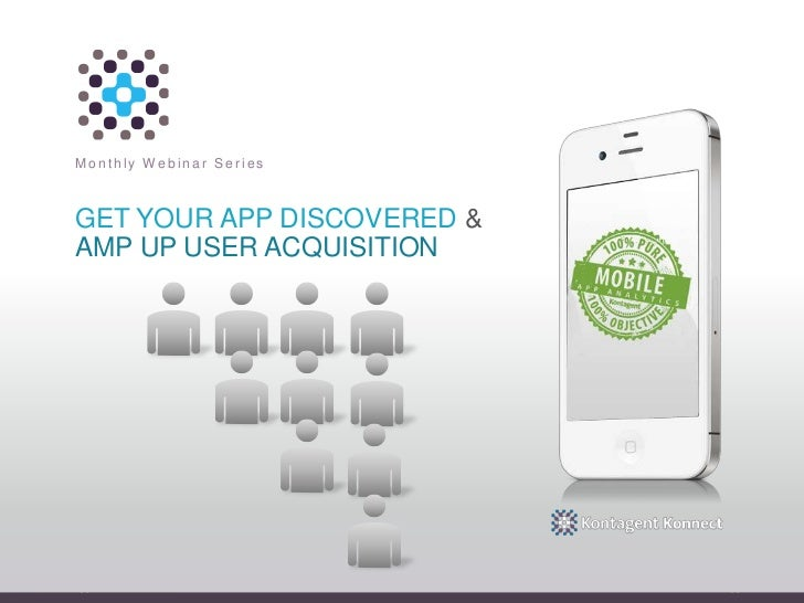 Monthly Webinar SeriesGET YOUR APP DISCOVERED &AMP UP USER ACQUISITION