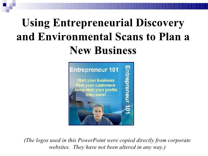 Using Entrepreneurial Discoveryand Environmental Scans to Plan a          New Business                             And (Th...