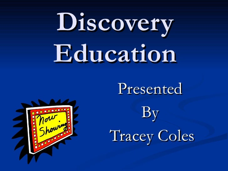 Discovery Education Presented By Tracey Coles