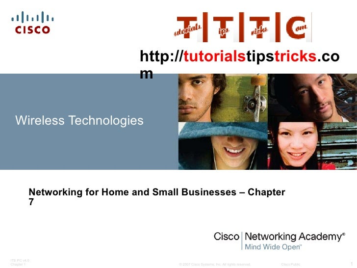 Wireless Technologies Networking for Home and Small Businesses – Chapter 7 http:// tutorials tips tricks .com