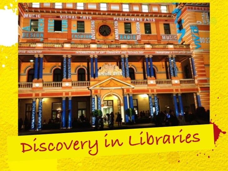 D iscover y in L ibraries