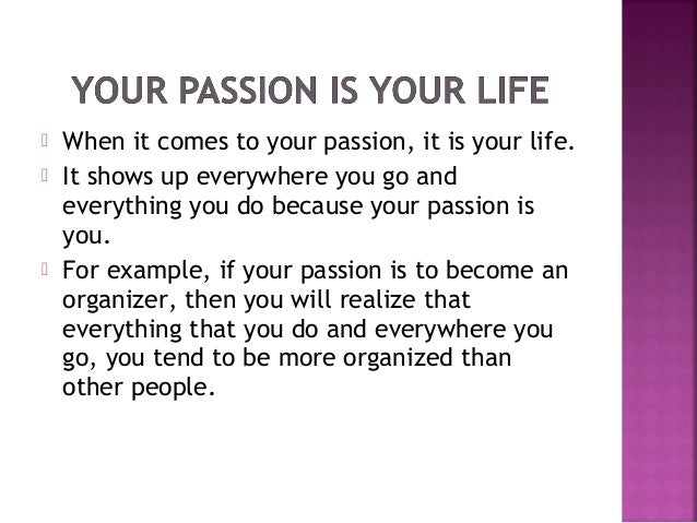 Discover Your Passion Pay Attention To Your Life Details