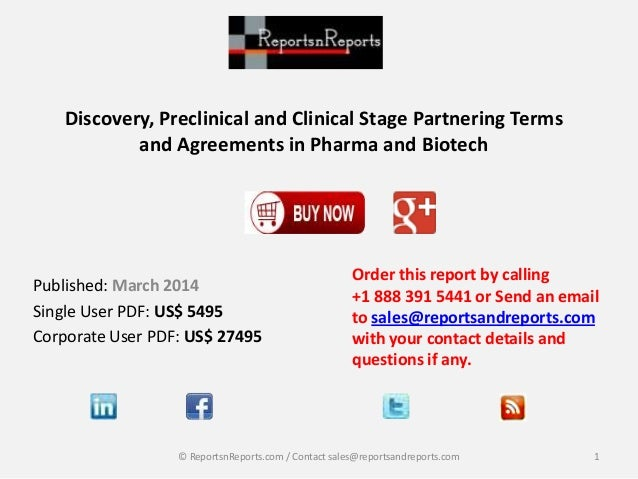 Discovery, Preclinical and Clinical Stage Partnering Terms and Agreements in Pharma and Biotech Order this report by calli...
