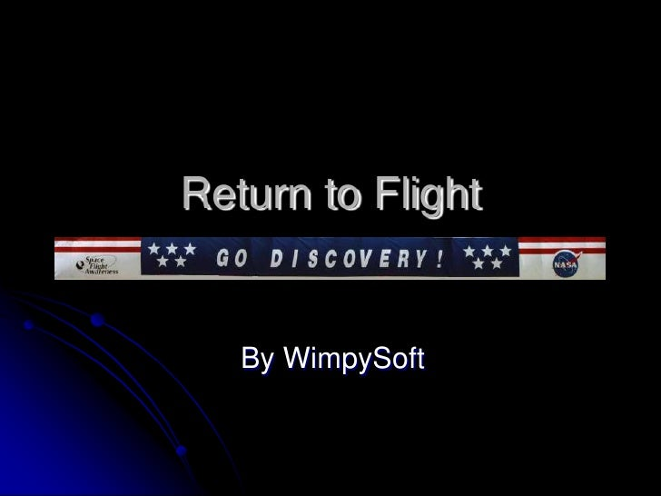 Return to Flight<br />By WimpySoft <br />