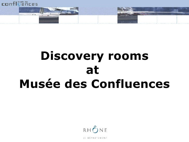 Discovery rooms at  Musée des Confluences