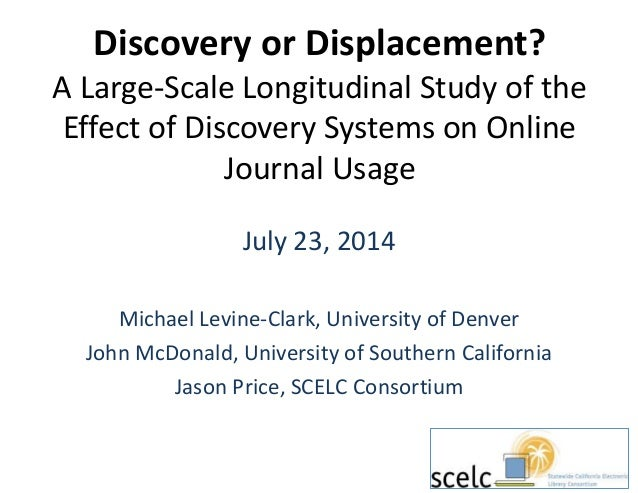 Discovery or Displacement?  A Large-Scale Longitudinal Study of the  Effect of Discovery Systems on Online  Journal Usage ...