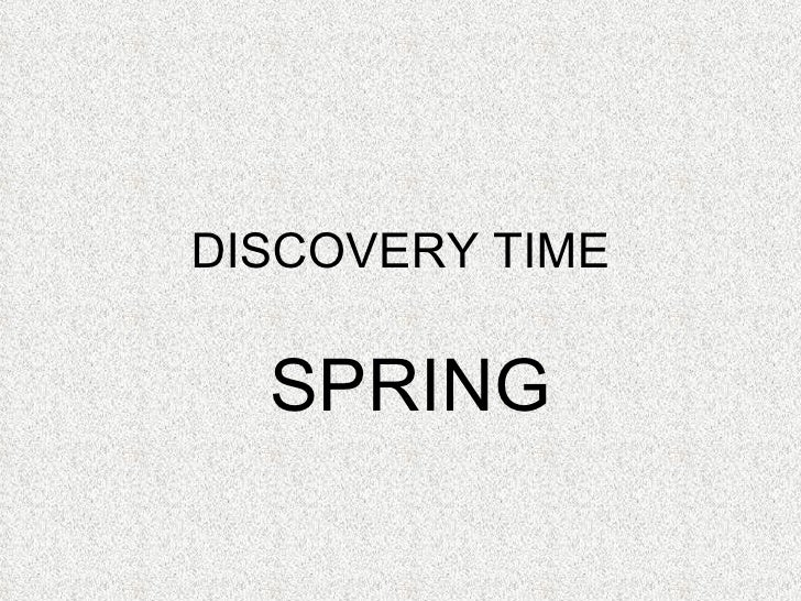 DISCOVERY TIME SPRING