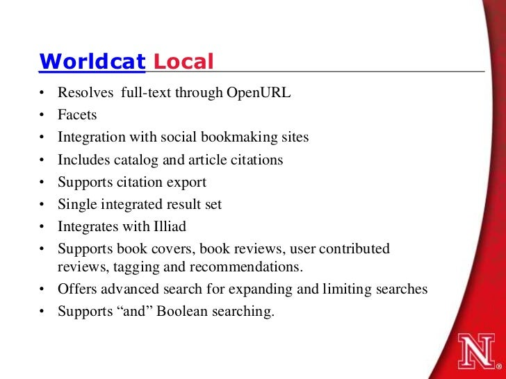 Worldcat Local• Resolves full-text through OpenURL• Facets• Integration with social bookmaking sites• Includes catalog and...