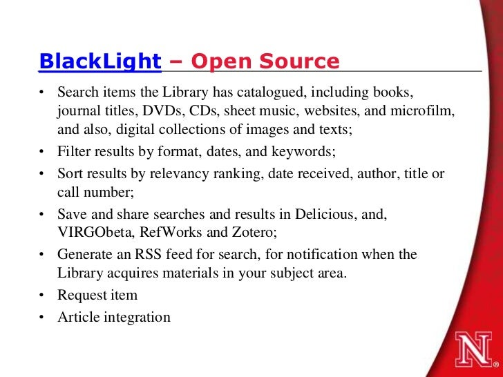 BlackLight – Open Source• Search items the Library has catalogued, including books,  journal titles, DVDs, CDs, sheet musi...