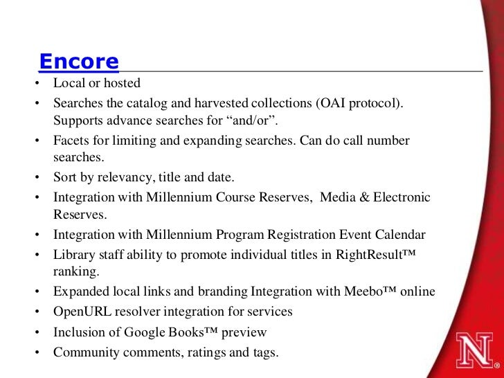 """Encore• Local or hosted• Searches the catalog and harvested collections (OAI protocol).  Supports advance searches for """"an..."""