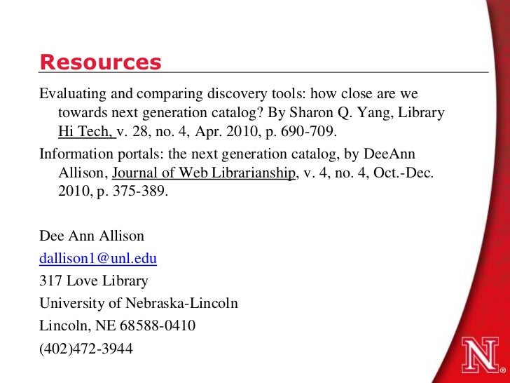 ResourcesEvaluating and comparing discovery tools: how close are we   towards next generation catalog? By Sharon Q. Yang, ...