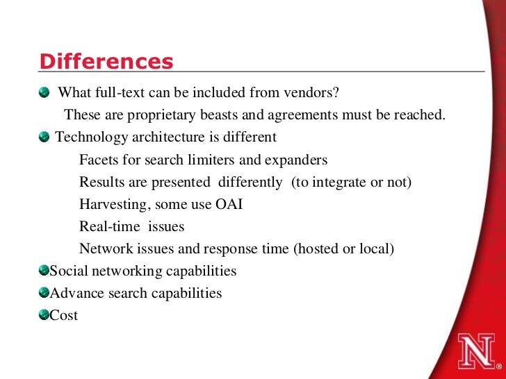 Differences What full-text can be included from vendors?  These are proprietary beasts and agreements must be reached. Tec...