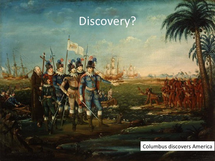 Discovery?                                                  Columbus discovers AmericaMay 18, 2012   Discovery tools: a re...