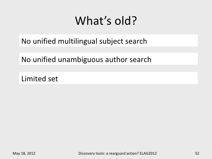 What's old?    No unified multilingual subject search    No unified unambiguous author search    Limited setMay 18, 2012  ...