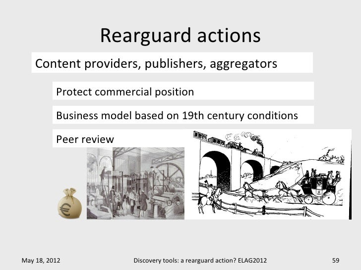 Rearguard actions    Content providers, publishers, aggregators          Protect commercial position          Business mod...