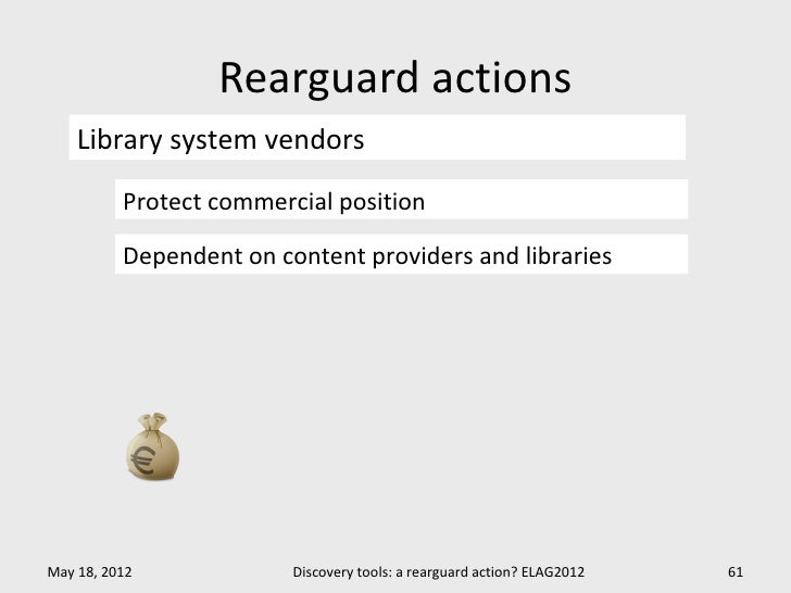 Rearguard actions    Library system vendors          Protect commercial position          Dependent on content providers a...