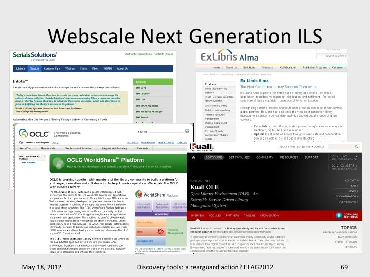 Webscale Next Generation ILSMay 18, 2012    Discovery tools: a rearguard action? ELAG2012   69