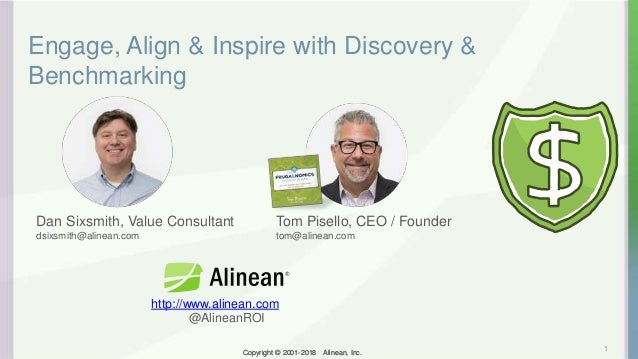 Copyright © 2001-2018 Alinean, Inc.Copyright © 2001-2018 Alinean, Inc. Engage, Align & Inspire with Discovery & Benchmarki...